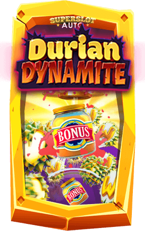 สล็อต Durian Dynamite